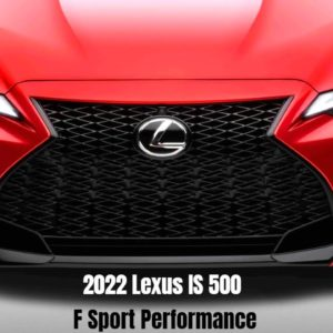 2022 Lexus IS 500 F Sport Performance Detailed Look