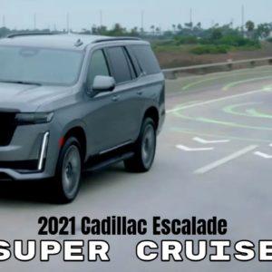 New Cadillac Escalade Super Cruise 2021