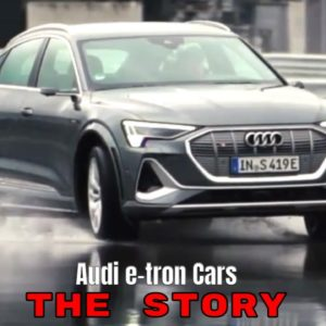 The Story of Electric Audi e-tron Cars